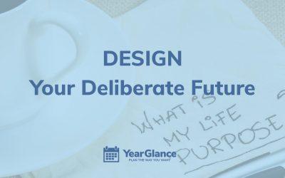 """Design your """"Deliberate"""" Future"""
