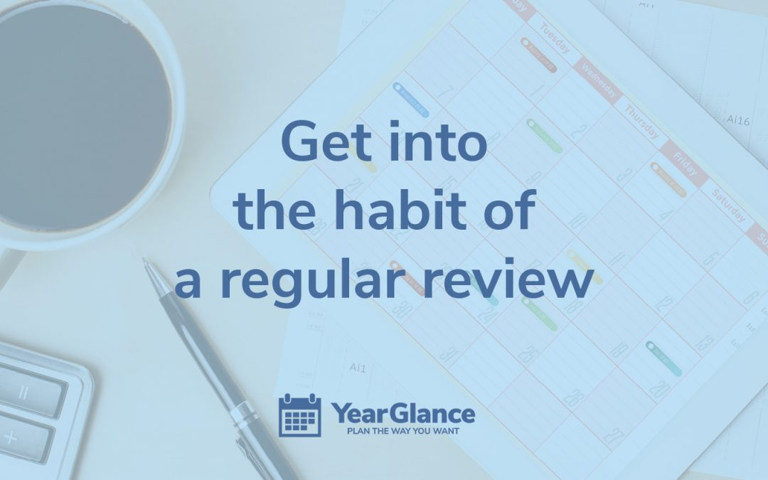 8 reasons to get into the habit of a regular review